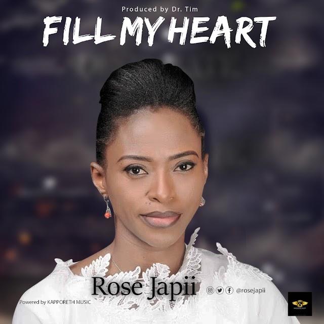 MUSIC: Rose Japii - Fill my heart
