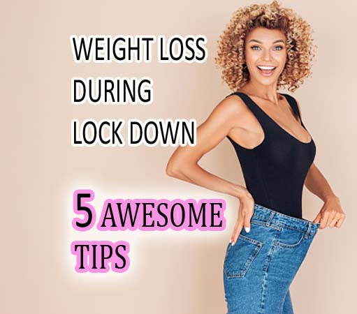 Weight Loss During Lockdown 5 Awesome Tips To Avoid weight gain