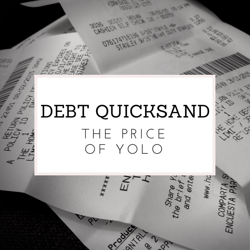Debt Quicksand: The Price of YOLO - life is for living