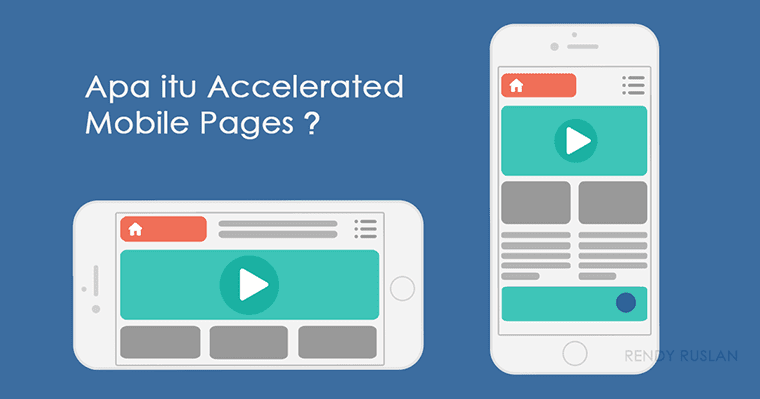 Apa itu Accelerated Mobile Pages