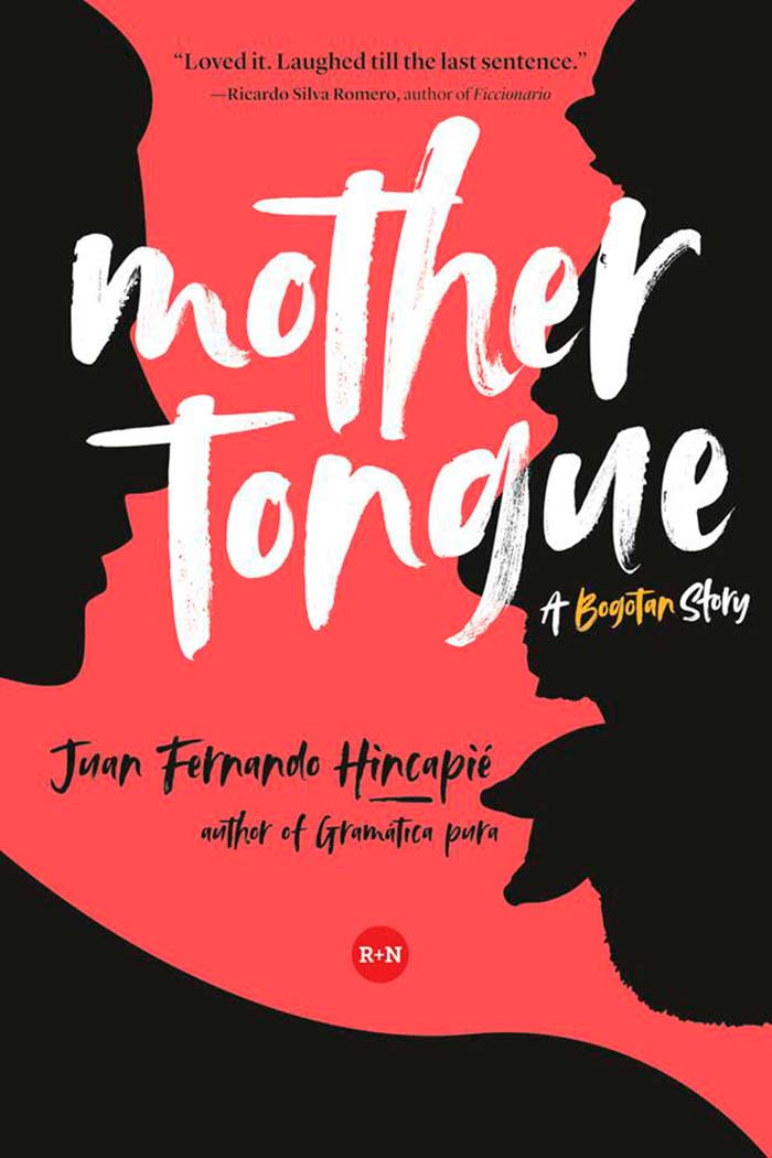 Mother tongue: A Bogotan story, de Juan Fernando Hincapié