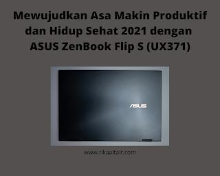produktif-dengan-asus-zenbook-flip-s-(ux371)