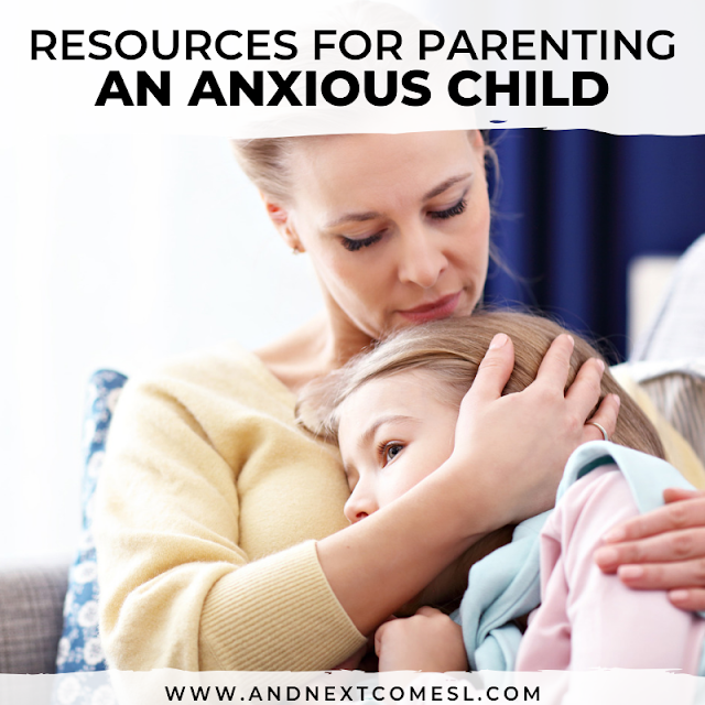 How to parent an anxious child