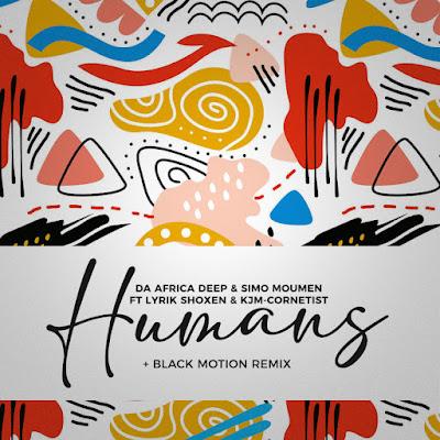 Da Africa Deep - Humans Feat. Lyrik Shoxen & KJM Cornetist (Original Mix)