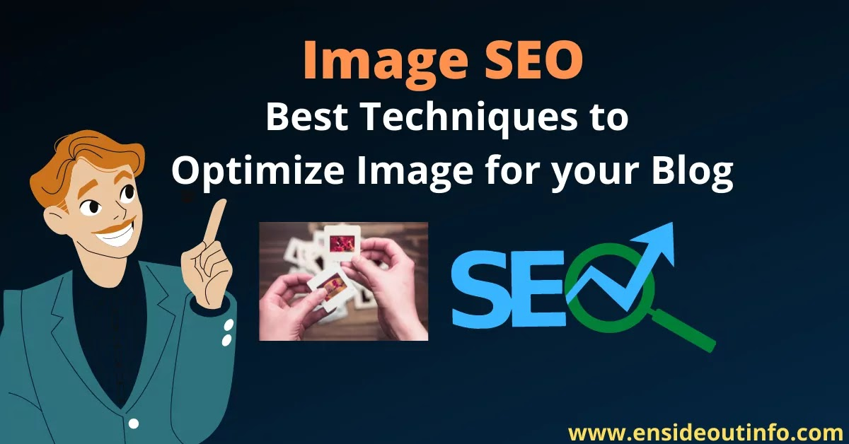 Image SEO: Best Techniques to Optimize Image for your Blog