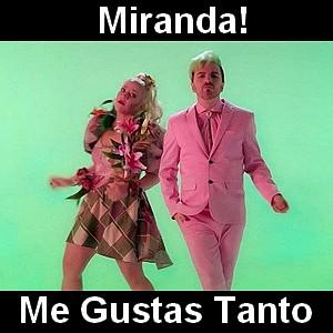 Miranda! - Me Gustas Tanto