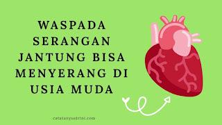 Serangan jantung di usia muda