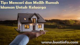 Buat Info - Tips Mencari dan Memilih Rumah Idaman untuk Keluarga