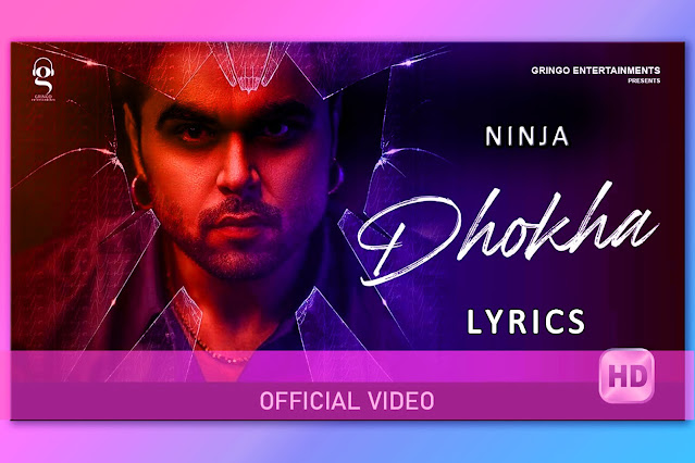 Dhokha Song Lyrics And Translation By Ninja