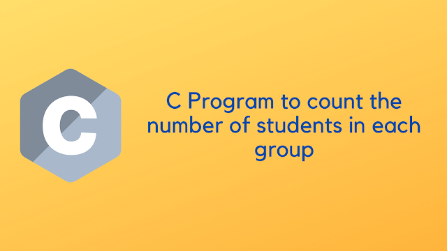 C Program to count the number of students in each group
