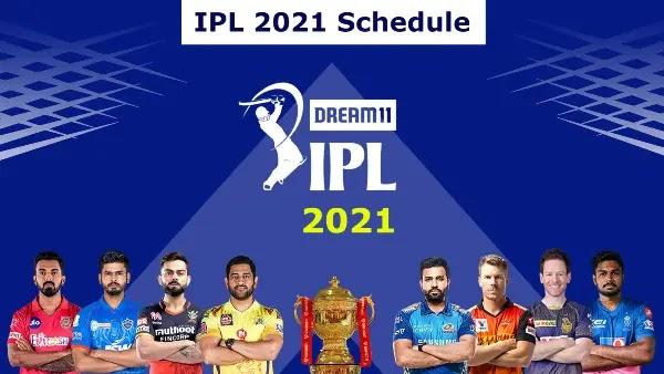 IPL 2021: Full Schedule, Date, Time, Team, Location, Fixtures, Indian Premier League