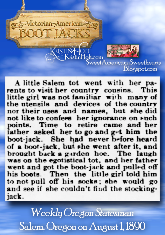 Kristin Holt | Victorian-American Boot Jacks. An amusing boot jack story from Weekly Oregon Statesman of Salem, Oregon on August 1, 1890.