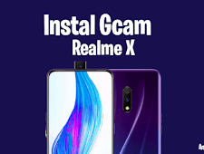 Tutorial Cara Jitu Instal GCAM di Realme X