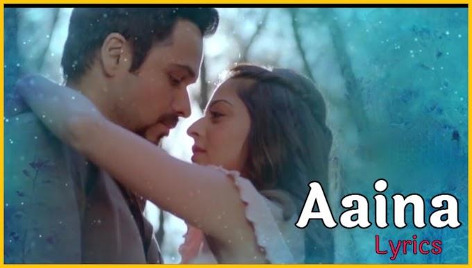 Aaina Song Lyrics | The Body | Emraan Hashmi | Arko,Neha Kakkar & Tulsi Kumar