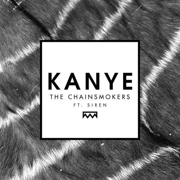 The Chainsmokers - Kanye (feat. Siren) - Single Cover