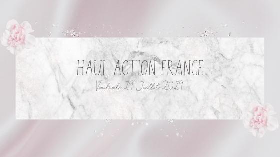 HAUL : Action France, Juillet 2019.