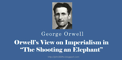 "Orwell's View on Imperialism in ""The Shooting an Elephant"""