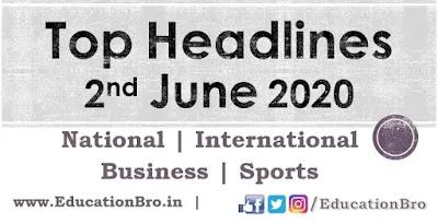 Top Headlines 2nd June 2020: EducationBro