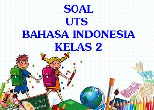soal uts bahasa indonesia kelas 2