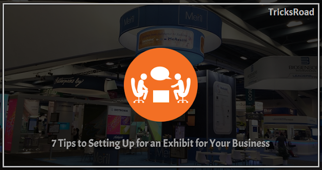 7 Tips to Setting Up for an Exhibit for Your Business