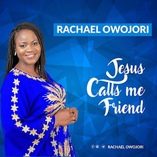 Download | Rachael Owojori - Jesus Calls Me Friend