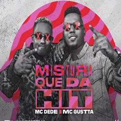 Mistura Que Dá Hit - MC Dede e MC Gustta