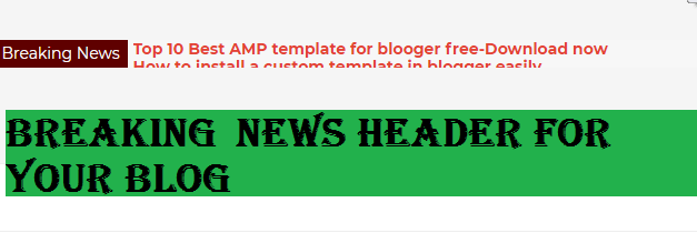 How to add Breaking News header in blogger-By Best Blogging Tips
