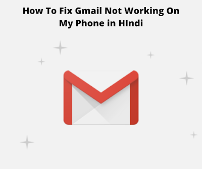 How To Fix Gmail Not Working On My Phone in HIndi