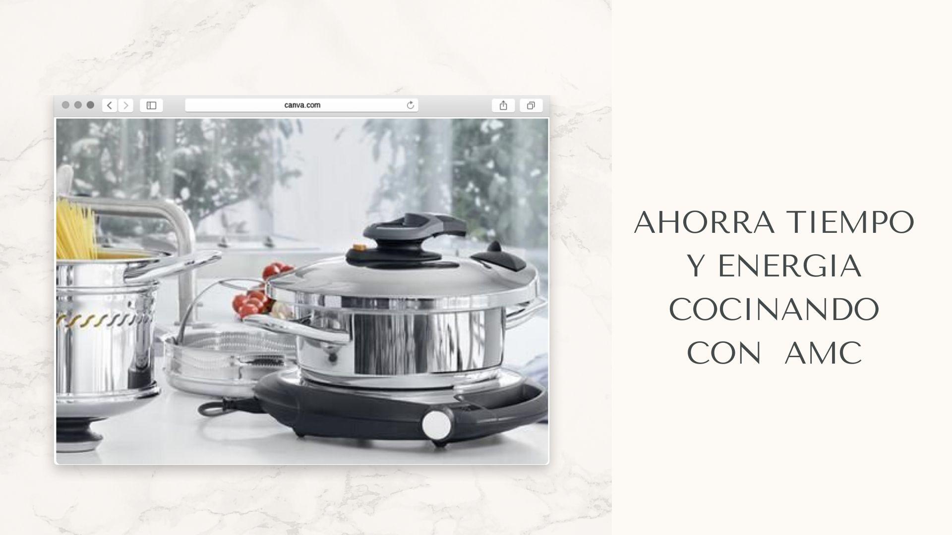 AHORRA TIEMPO Y ENERGIA COCINANDO CON AMC - TuvesyyoHago