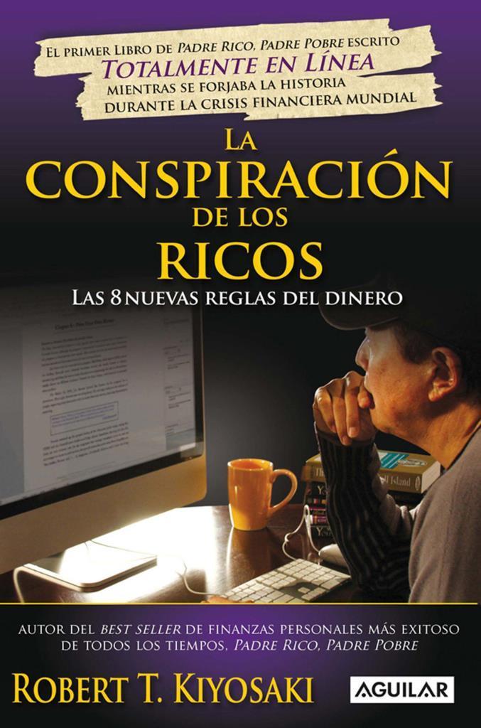La conspiración de los ricos – Robert T. Kiyosaki