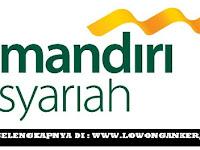 Lowongan Kerja Frontliner Bank Mandiri Syariah Pendidikan minimal S1 Semua jurusan