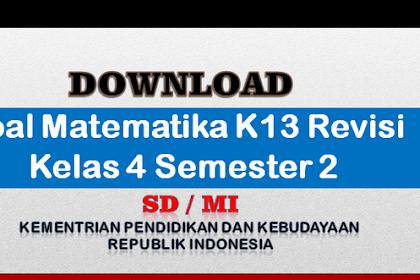Soal Penilaian KK 2013 Kelas 4 Tema 6,7,8,9