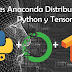 Qué es Anaconda Distribution, Python y TensorFlow