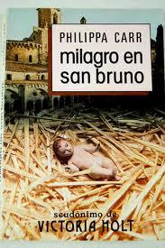 Milagro en San Bruno, Philippa Carr