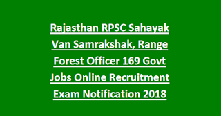 Rajasthan RPSC Sahayak Van Samrakshak, Range Forest Officer 169 Govt Jobs Online Recruitment Exam Notification 2018