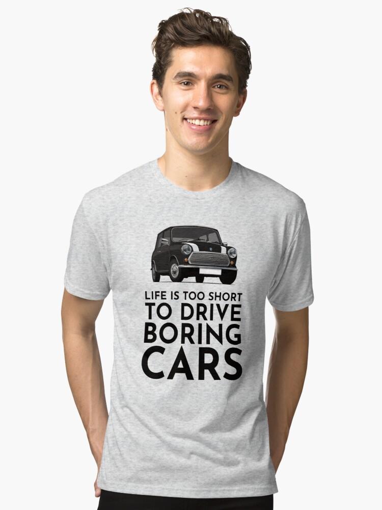 Life is too short to drive boring cars - Austin Morris classic Mini Cooper  t-shirt