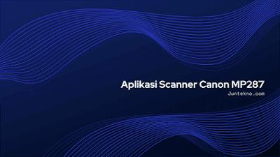 aplikasi scanner canon mp287, driver canon mp287