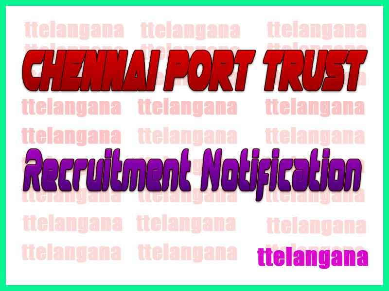 Chennai Port Trust Recruitment Notification