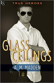 Glass Ceilings: A True Heroes Novel by A. M. Madden