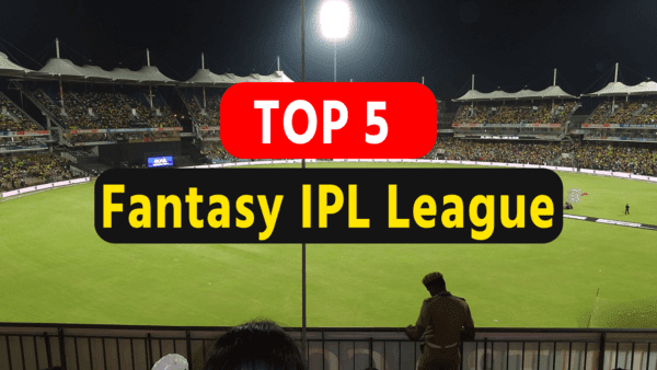 TOP 5 IPL Fantasy League : जिसमे बड़ा prize जित सकते हो