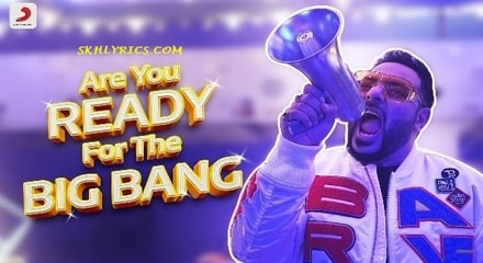 Are You Ready For The Big Bang Lyrics - Badshah New Song 2019