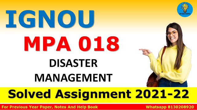 MPA 018 DISASTER MANAGEMENT Solved Assignment 2021-22