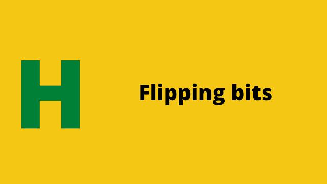 HackerRank Flipping bits problem solution