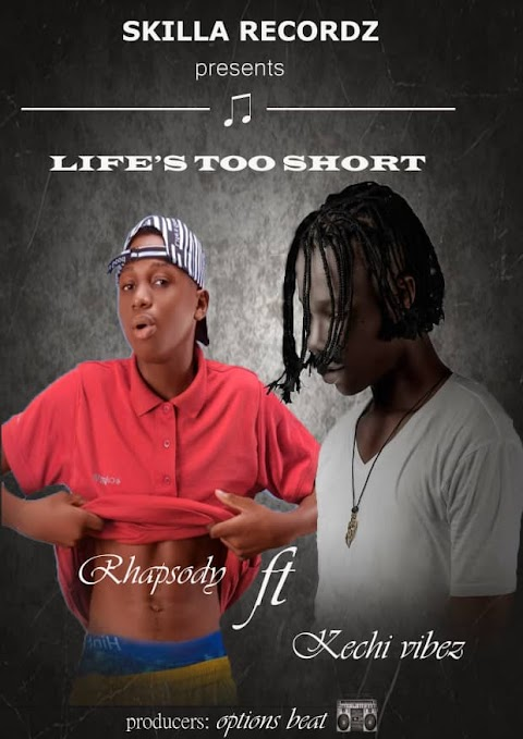 Music: Rhapsody - Life's Too Short Ft. Kechi Vibez