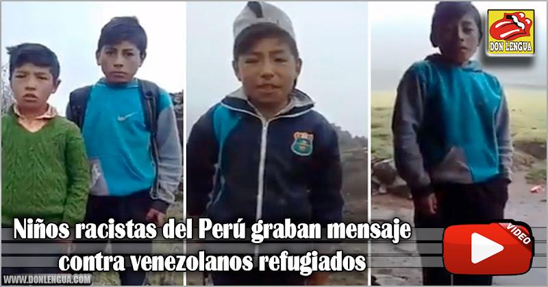 Niños racistas del Perú graban mensaje contra venezolanos refugiados