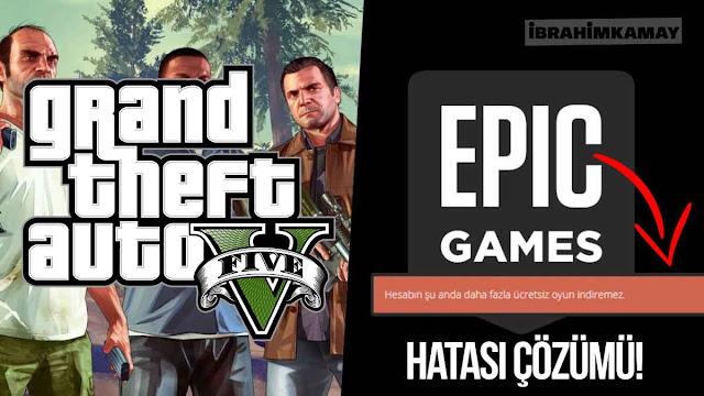 Epic Games Hesabın Şu Anda Daha Fazla Ücretsiz Oyun İndiremez Hatası Çözümü