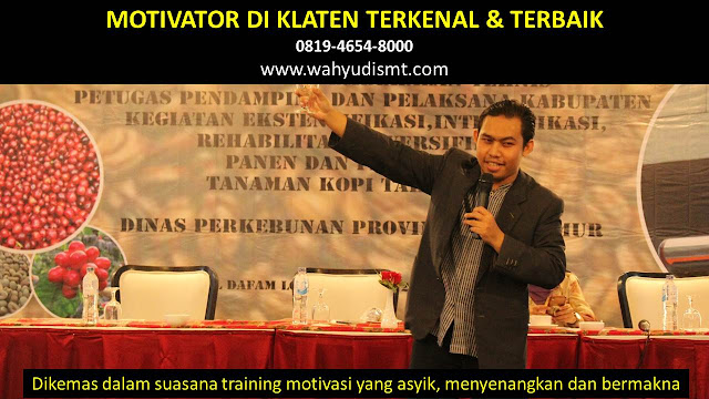 •             JASA MOTIVATOR KLATEN  •             MOTIVATOR KLATEN TERBAIK  •             MOTIVATOR PENDIDIKAN  KLATEN  •             TRAINING MOTIVASI KARYAWAN KLATEN  •             PEMBICARA SEMINAR KLATEN  •             CAPACITY BUILDING KLATEN DAN TEAM BUILDING KLATEN  •             PELATIHAN/TRAINING SDM KLATEN