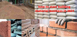 how to start building material business in 2021