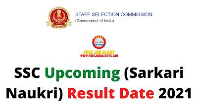 Sarkari Result: SSC Upcoming (Sarkari Naukri) Result Date 2021