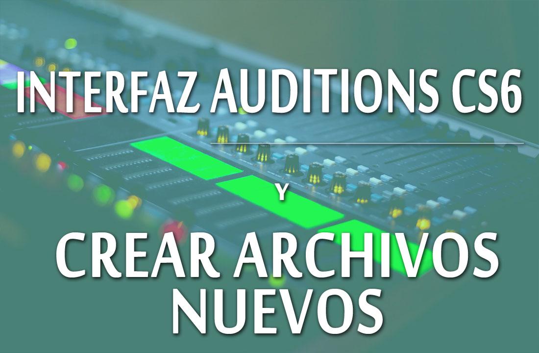 Conoce como crear archivos en Auditions Cs6